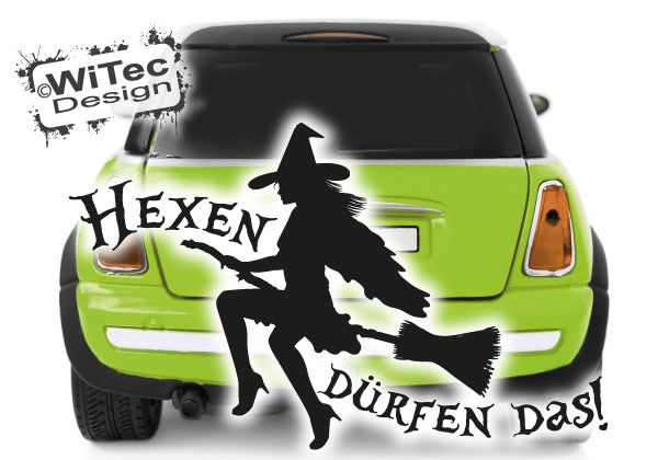 Hexe Autoaufkleber Hexen dürfen das