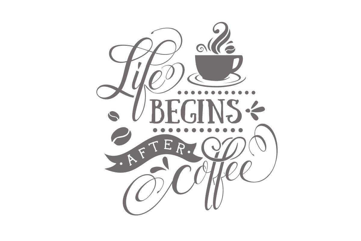 Wandtattoo Kaffee Küche Life begins after coffee Wandfolie